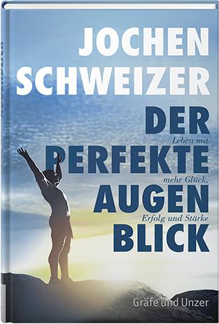 Der perfekte Augenblick - Motivations-Coaching von Jochen Schweizer